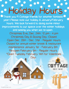 R Cottage Holiday & Winter Hours